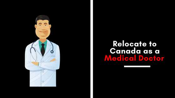 Relocate To Canada As A Medical Doctor From Nigeria
